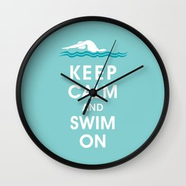 Keep Calm and Swim On (For the Love of Swimming) Wall Clock