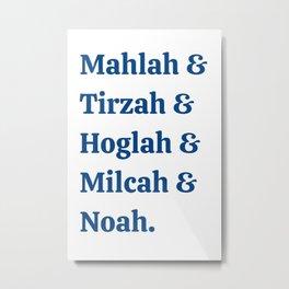 Team Daughters of Zelophehad! Inspiring Biblical Women Metal Print