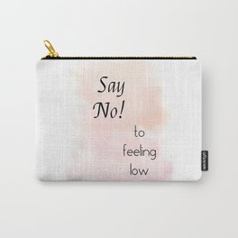Say No To Feeling Low (black on blush) Carry-All Pouch