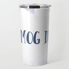 Bavarian Dialect I MOG DI Travel Mug