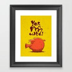 I'm Cute! Framed Art Print