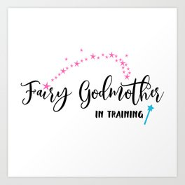 Fairy Godmother In Training Art Print
