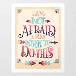 """""""I am not afraid, I was born to do this"""" Joan of Arc Art Print"""
