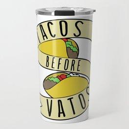 Tacos before Vatos Travel Mug