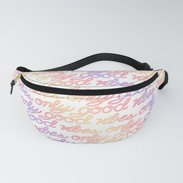 Good Vibes Only - Rainbow Fanny Pack