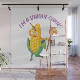 I'm a Unique-Corn! Unicorn Corn design! :) Wall Mural