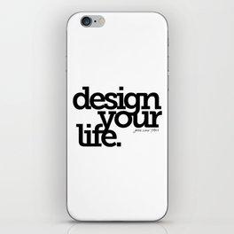 Design Your Life iPhone Skin