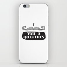 I Must Ask iPhone & iPod Skin