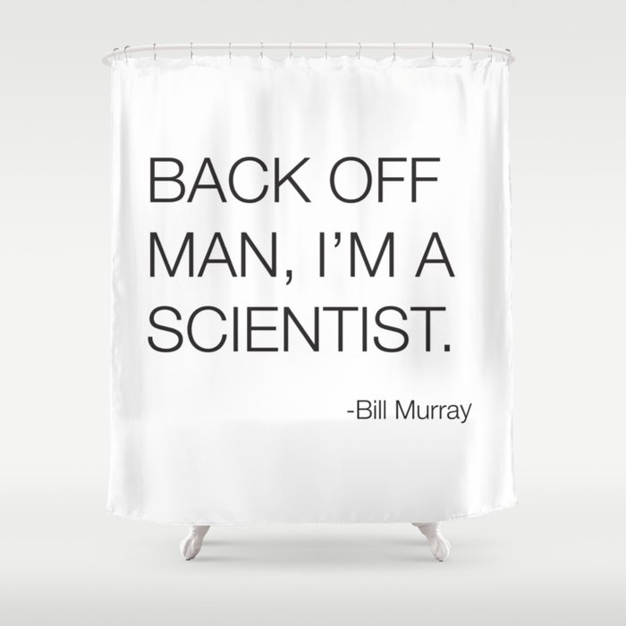 Ghostbusters Bill Murray Quote Shower Curtain By Prestonsurdo