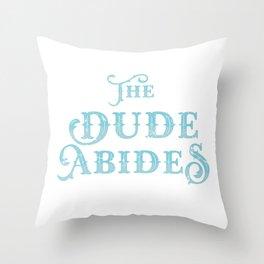 Dude Abides Cool Lebowski Design Birthday Gift Throw Pillow