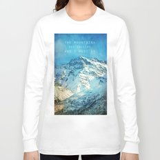 Adventure. The mountains are calling, and I must go. John Muir. Long Sleeve T-shirt