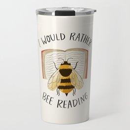 I Would Rather Bee Reading Travel Mug