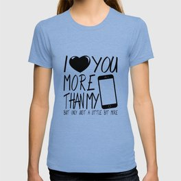 Valentine gift - I Love you more T-shirt
