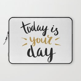 Today is YOUR day Laptop Sleeve