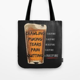 Quitting is Unacceptable Tote Bag