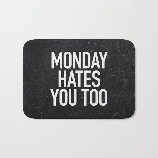 Monday Hates You Too Bath Mat