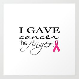 I Gave Cancer the Finger Typography & Ribbon Art Print
