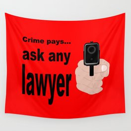 Crime Pays Wall Tapestry