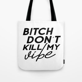 Bitch Don't Kill My Vibe Simple Square Quote Decal Sticker Wall Room Vinyl Art Music Rap Hip Hop Tote Bag