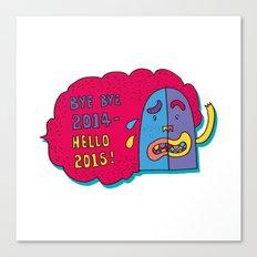 good bye 2014 hello 2015 Canvas Print