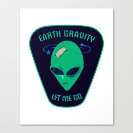 Earth gravity, let me go Canvas Print