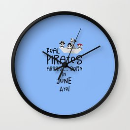 Real Pirates are born in JUNE T-Shirt Dr2xh Wall Clock