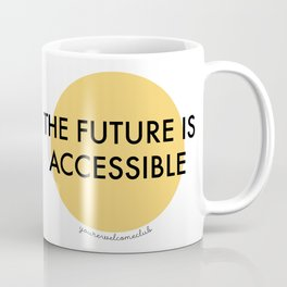 The Future is Accessible - Yellow Coffee Mug