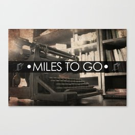 Miles to go - typewriter Canvas Print