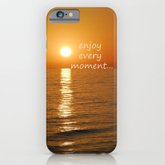 Enjoy every moment... iPhone & iPod Case