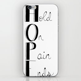 Hold On; Pain Ends iPhone Skin