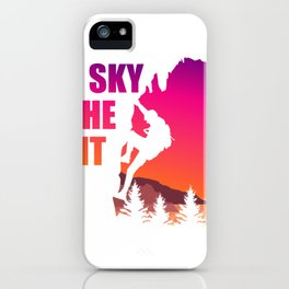 The Sky Is The Limit Rock Climber or Boulderer Gift iPhone Case