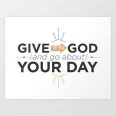 Give it to God Art Print