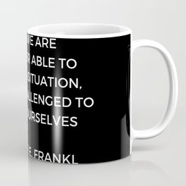 Stoic Wisdom Quotes - Viktor Frankl - When we are no longer able to change the situation (Black Back Coffee Mug