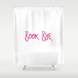 Book Bye School Librarian Funny Quote Shower Curtain