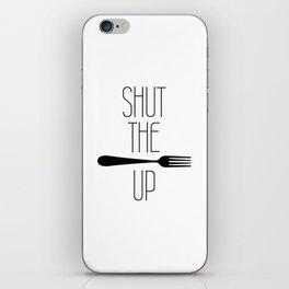 STFU Shut The Fork Up iPhone Skin