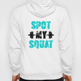 Funny Spot My Squat Workout Apparel Reversed Hoody
