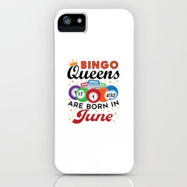 Bingo Birthday Queens Are Born in June iPhone Case