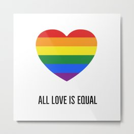ALL LOVE IS EQUAL - rainbow heart Metal Print
