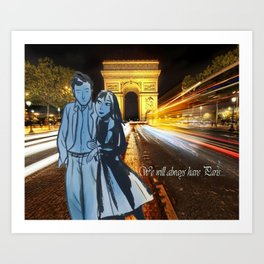 We Will Always Have Paris Art Print
