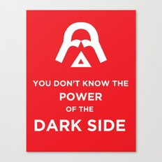 The Power of the Dark Side Canvas Print