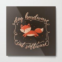 Dog Hardware Cat Software Metal Print