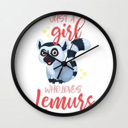 Lemur Just A Girl Who Loves Lemurs Wall Clock