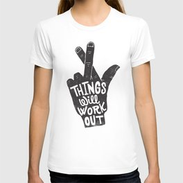 THINGS WILL WORK OUT T-shirt