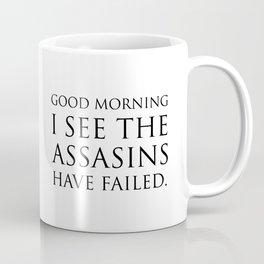 Good morning i see the assasins have failed Coffee Mug