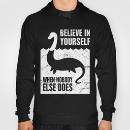 Believe In Yourself - Loch Ness Monster Hoody