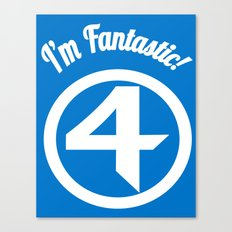 I'm Fantastic! Canvas Print