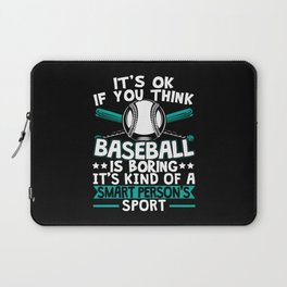 Baseball Is A Smart Persons Sport Laptop Sleeve