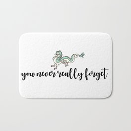 YOU NEVER REALLY FORGET Bath Mat