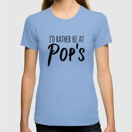 I'd rather be at Pops T-shirt