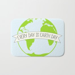 Every Day is Earth Day Bath Mat